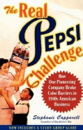 The Real Pepsi Challenge: How One Pioneering Company Broke Color Barriers in 1940s American Business (Paperback)