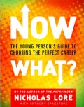 Now What?: The Young Person's Guide to Choosing the Perfect Career (Paperback)