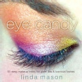 Eye Candy: 55 Easy Makeup Looks for Glam Lids and Luscious Lashes (Paperback)