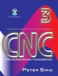 CNCProgramming Handbook: Acomprehensive Guide to Practical Cnc Programming