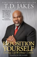 Reposition Yourself: Living Life Without Limits (Paperback)
