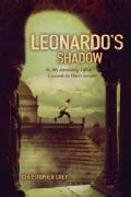 Leonardo's Shadow: Or, My Astonishing Life as Leonardo Da Vinci's Servant (Paperback)