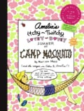 Amelia's Itchy-Twitchy, Lovey-Dovey Summer at Camp Mosquito (Hardcover)