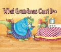 What Grandmas Can't Do (Paperback)