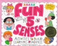 Fun With My 5 Senses: Activities to Build Learning Readiness (Paperback)