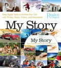 My Story: Easy Digital Tools to Archive Your Life With Photos, Music, Videos, and Keepsakes