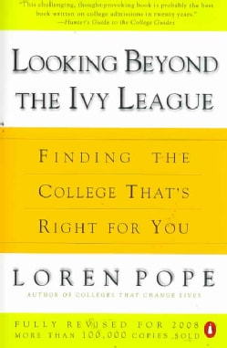 Looking Beyond the Ivy League: Finding the College That's Right for You (Paperback)