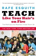 Teach Like Your Hair's on Fire: The Methods and Madness Inside Room 56 (Paperback)
