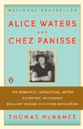 Alice Waters & Chez Panisse: The Romantic, Impractical, Often Eccentric, Ultimately Brilliant Making of a Food Re... (Paperback)