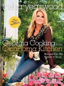 Georgia Cooking in an Oklahoma Kitchen: Recipes from My Family to Yours (Hardcover)