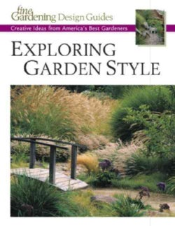 Exploring Garden Style: Creative Ideas from America's Best Gardeners (Paperback)