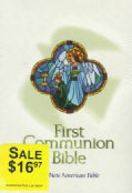 First Communion Bible: The New American Bible : White Leather Catholic (Paperback)