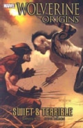 Wolverine: Origins 3: Swift & Terrible (Paperback)