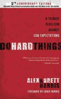 Do Hard Things: A Teenage Rebellion Against Low Expectations (Hardcover)