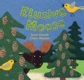 Elusive Moose (Board book)