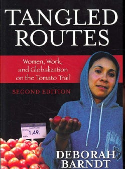 Tangled Routes: Women, Work, and Globalization on the Tomato Trail (Paperback)