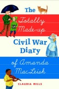 The Totally Made-up Civil War Diary of Amanda MacLeish (Hardcover)