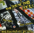 Bouncing Souls - Bad the Worse and the Out-Of-Print