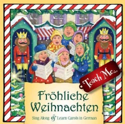 Frohliche Weihnachten: Sing Along & Learn Carols in German (CD-Audio)