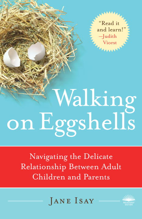 Walking on Eggshells: Navigating the Delicate Relationship Between Adult Children and Their Parents (Paperback)