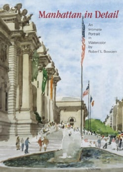 Manhattan in Detail: An Intimate Portrait in Watercolor (Hardcover)