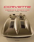 Corvette: America's Sports Car: Yesterday, Today, Tomorrow (Hardcover)