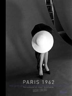 Paris, 1962: Yves Saint Laurent and Christian Dior, The Early Collections (Hardcover)