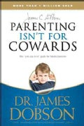Parenting Isn't for Cowards (Paperback)