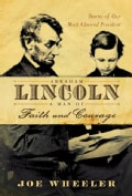 Abraham Lincoln: A Man of Faith And Courage (Hardcover)