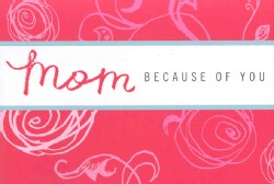Mom: Because of You (Hardcover)