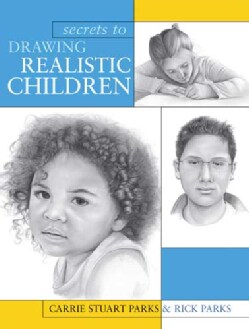 Secrets To Drawing Realistic Children (Paperback)