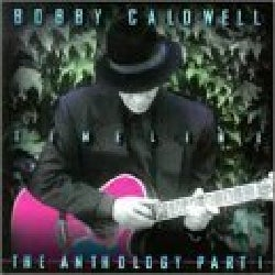 Bobby Caldwell - Timeline:Anthology Part i