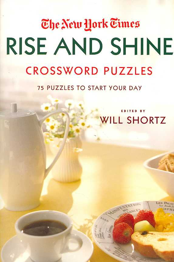 The New York Times Rise and Shine Crossword Puzzles: 75 Puzzles to Start Your Day (Paperback)