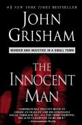 The Innocent Man: Murder and Injustice in a Small Town (Paperback)