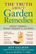 The Truth About Garden Remedies: What Works, What Doesn't, and Why (Paperback)