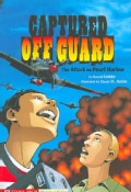 Graphic Flash: Captured Off Guard: The Attack on Pearl Harbor (Paperback)