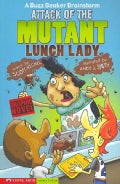 Attack of the Mutant Lunch Lady: A Buzz Beaker Brainstorm (Paperback)