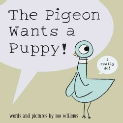 The Pigeon Wants a Puppy! (Hardcover)