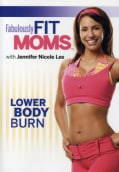 Fabulously Fit Moms: Lower Body Burn (DVD)