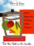 Great Vegetarian Cooking Under Pressure: Two-Hour Taste in Ten Minutes (Hardcover)