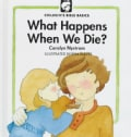 What Happens When We Die? (Hardcover)