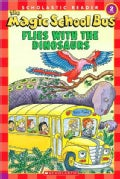 The Magic School Bus Flies With The Dinosaurs (Paperback)