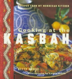 Cooking at the Kasbah: Recipes from My Moroccan Kitchen (Paperback)