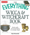 The Everything Wicca & Witchcraft Book: Rituals, Spells, and Sacred Objects for Everyday Magick (Paperback)