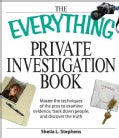 The Everything Private Investigation Book: Master the Techniques of the Pros to Examine Evidence, Trace Down Peop... (Paperback)