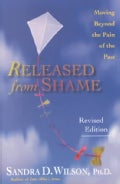 Released from Shame: Moving Beyond the Pain of the Past (Paperback)