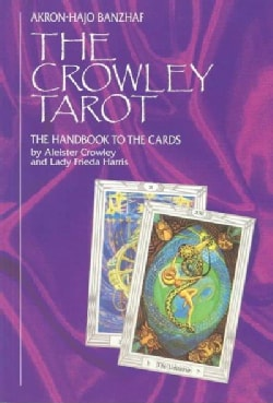 The Crowley Tarot Handbook: The Handbook to the Cards (Paperback)