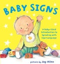 Baby Signs: A Baby-Sized Introduction to Speaking With Sign Language (Board book)