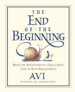 The End of the Beginning: Being the Adventures of a Small Snail and an Even Smaller Ant (Paperback)