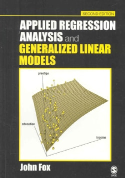 Applied Regression Analysis and Generalized Linear Models (Hardcover)